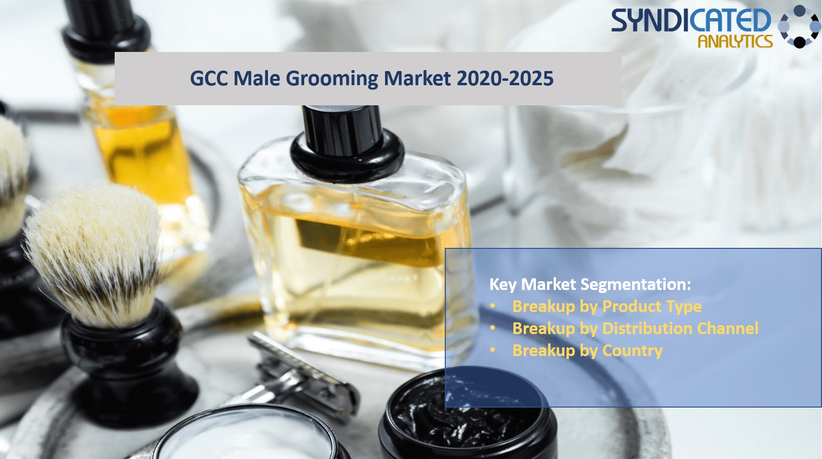 GCC Male Grooming Market Report 2020-2025