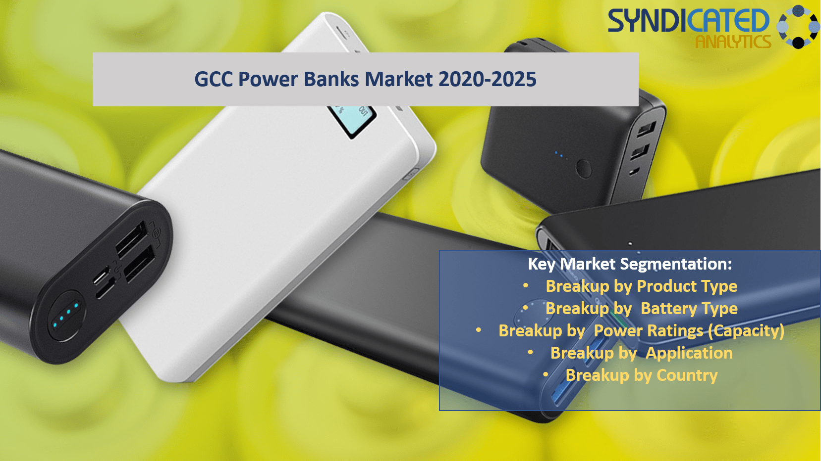 GCC Power Banks Market Report 2020-2025